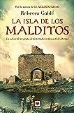 La isla de los malditos: La impresionante odisea de un grupo de marginados (Nueva Historia)