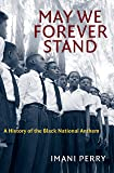 May We Forever Stand: A History of the Black National Anthem (The John Hope Franklin Series in African American History…