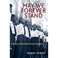 May We Forever Stand: A History of the Black National Anthem (The John Hope Franklin Series in African American History… book cover