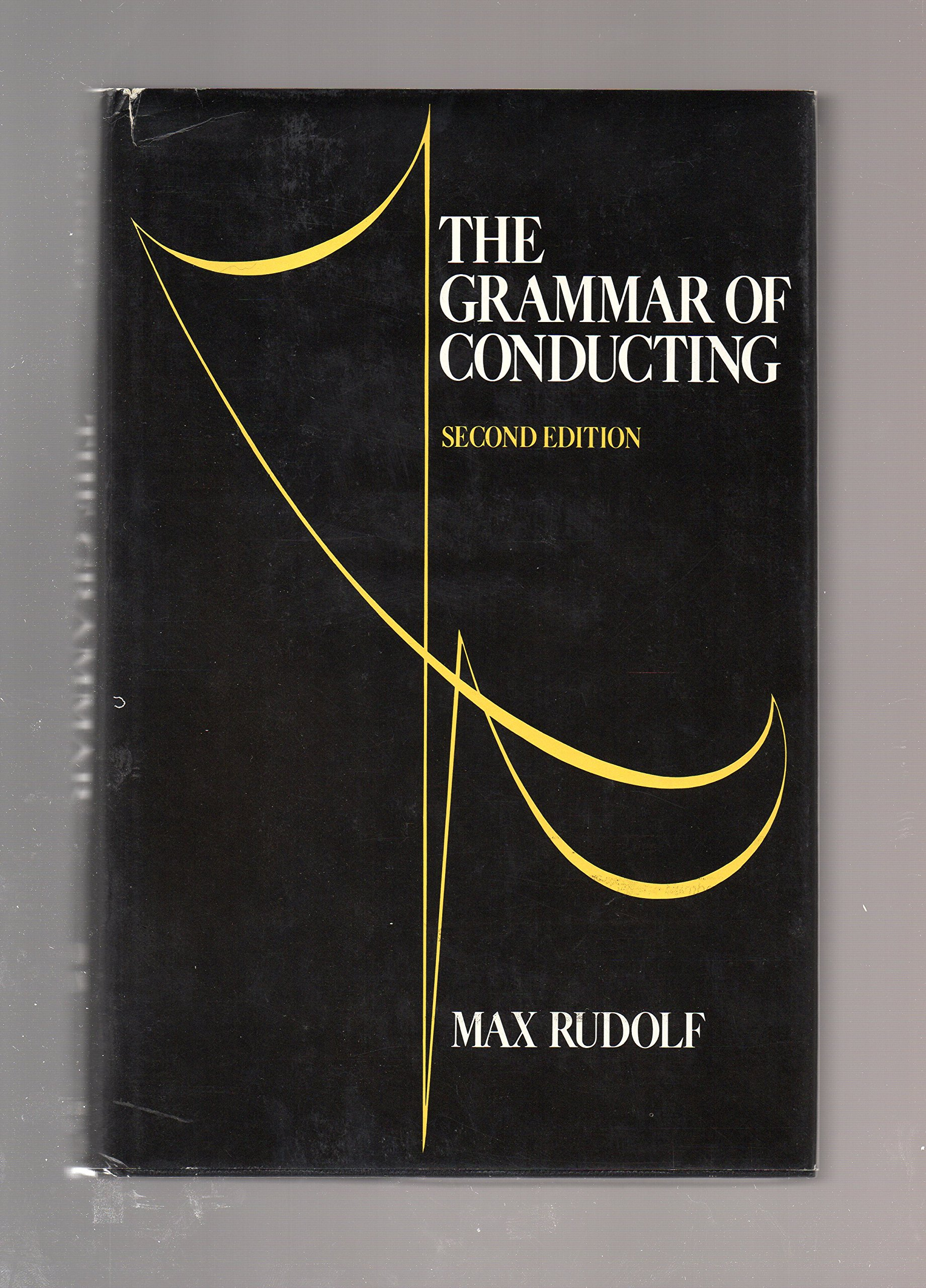 The Grammar of Conducting:  A Practical Guide to Baton Technique and Orchestral Interpretation