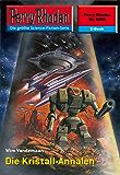 "Perry Rhodan 2406: Die Kristall-Annalen (Heftroman): Perry Rhodan-Zyklus ""Negasphäre"" (Perry Rhodan-Erstauflage)"