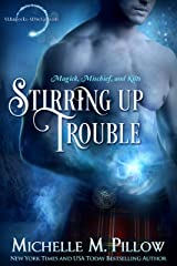 Stirring Up Trouble (Warlocks MacGregor Book 3) Kindle Edition
