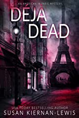 Déjà Dead: A riveting thriller mystery set in Paris (An American in Paris Mystery Book 1) Kindle Edition