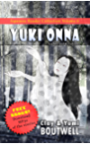 Japanese Reader Collection Volume 6 Yuki Onna: The Easy Way to Read Japanese Folklore Tales and Stories (Japanese Edition)