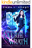 Faerie Wrath (The Changeling Chronicles Book 4)