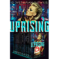 Uprising: 12 Dystopian Futures