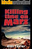 Killing Time On Mars