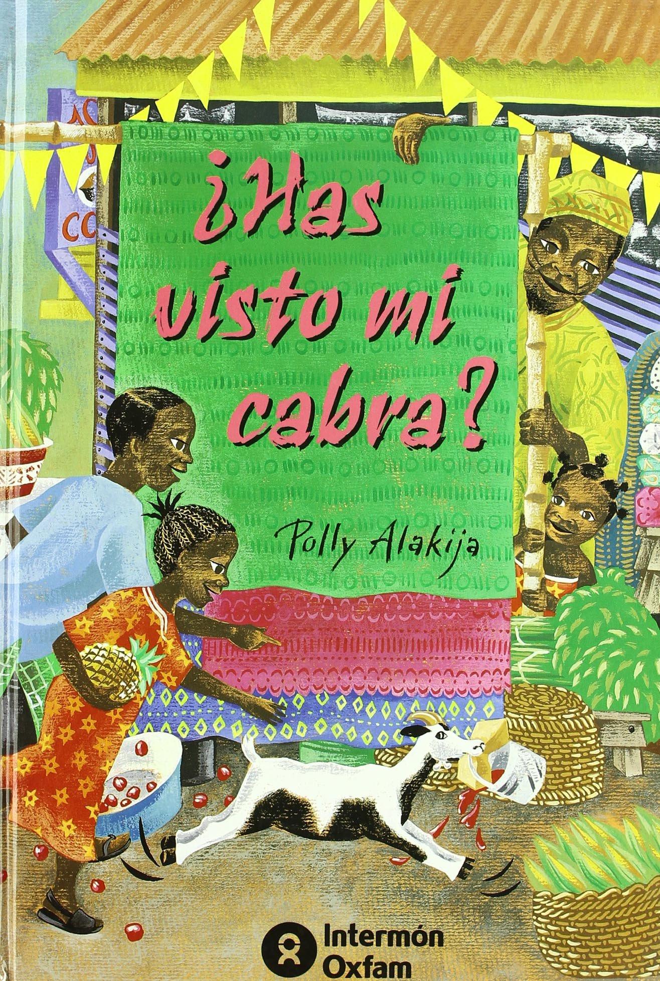 ¿has visto mi cabra? Tapa dura – 7 nov 2003 Polly Alakija Intermon 8484521532 1003-WS1501-A03010-8484521532