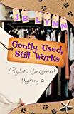 Gently Used, Still Works (A Psychic Consignment Mystery Book 2)