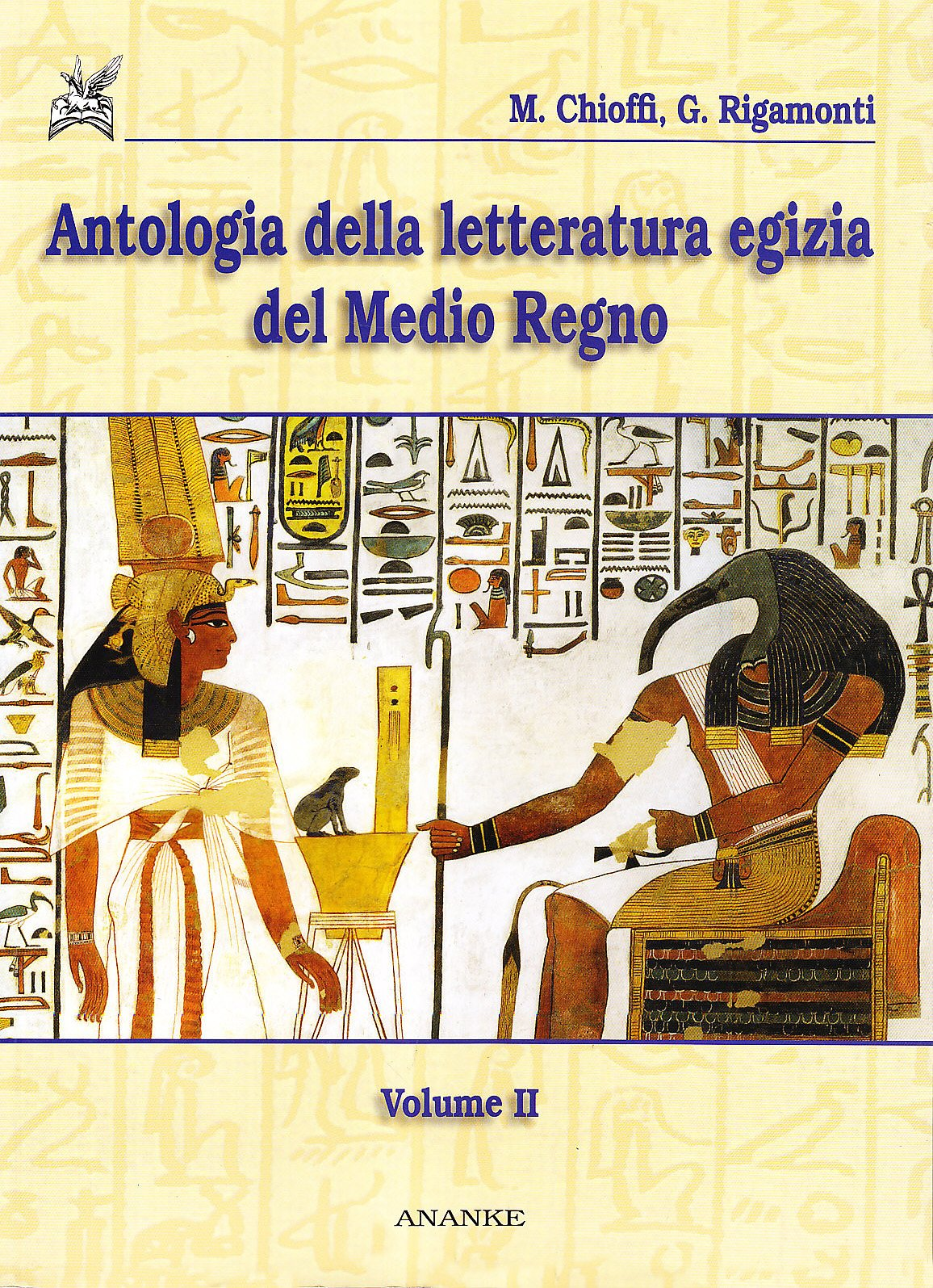 Antologia della letteratura egizia del Medio Regno: 2 Copertina flessibile – 4 mar 2008 Marco E. Chioffi Giuliana Rigamonti Ananke 8873252427