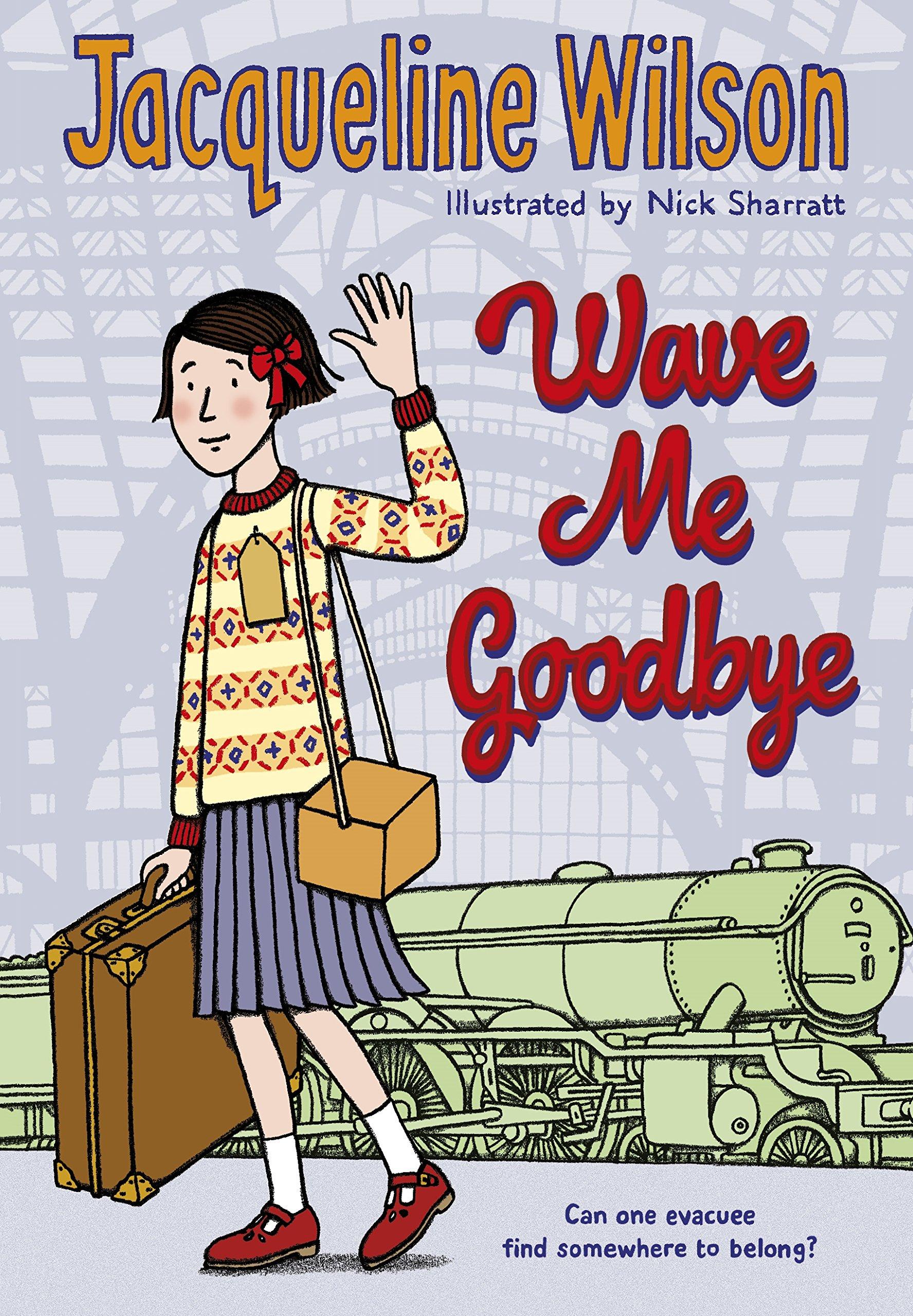 Wave Me Goodbye: Amazon.co.uk: Wilson, Jacqueline, Sharratt, Nick,  Sharratt, Nick: Books