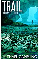 Trail (Colony B Book 2) Kindle Edition