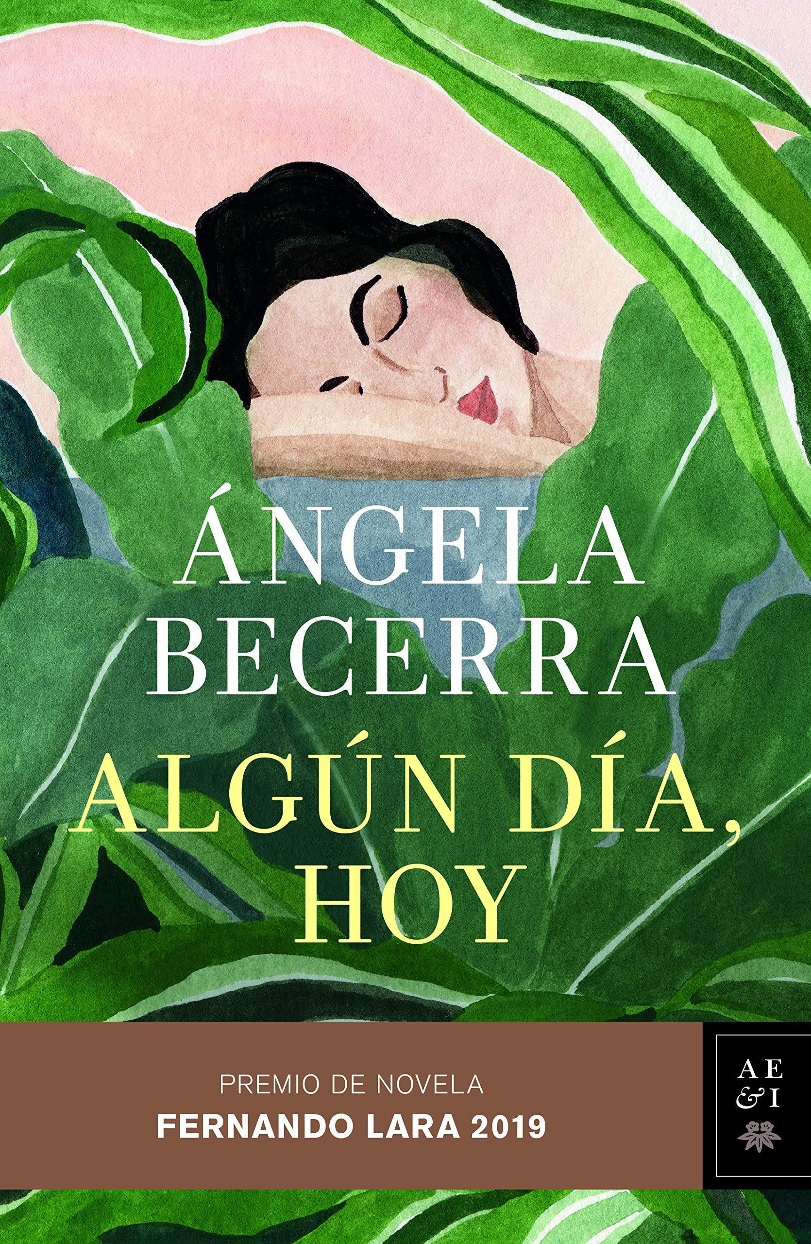 Algún Día, Hoy: Premio Fernando Lara de Novela 2019: Amazon.es: Becerra, Angela: Libros