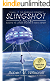 Slingshot: Building the first space launch loop - the largest machine in human history (The Starchild Series Book 1)