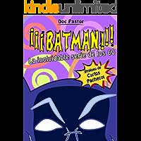 ¡¡¡BATMAN!!! La inolvidable serie de los 60