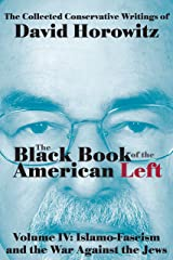 Islamo-Fascism and the War Against the Jews: The Black Book of the American Left Volume 4 Kindle Edition