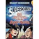 Superdeuses: Mutantes, Alienígenas, Vigilantes, Justiceiros Mascarados e o Significado de Ser Humano na Era dos Super-Heóis