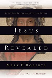 Jesus Revealed: Know Him Better to Love Him Better