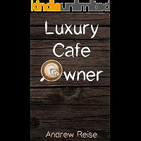 Luxury Cafe Owner