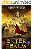 SHARDS OF REALITY: A LitRPG novel (Enter the Realm Book 1)