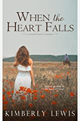 When the Heart Falls Kindle Edition