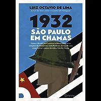 1932: São Paulo em chamas