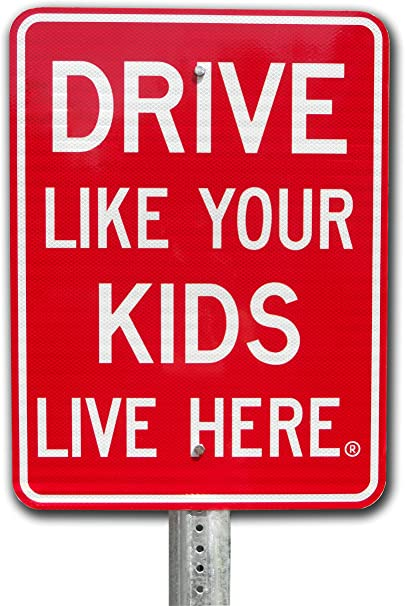 Drive Like Your Kids Live Here Yard Sign 18x... Slow//Children At Play Reminder