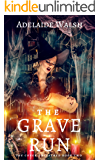 The Grave Run: Dark Urban Fantasy (The Coven Unleashed Book 2)