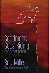 Goodnight Goes Riding: and other poems Kindle Edition