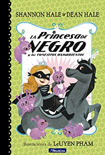 La Princesa de Negro y los conejitos hambrientos / The Princess in Black and the Hungry