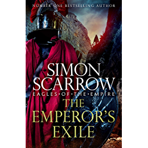 The Emperor''s Exile (Eagles of the Empire 19): The thrilling Sunday Times bestseller