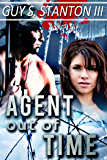 Agent out of Time (The Agents for Good Book 3)