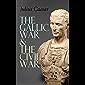 The Gallic War & The Civil War: Historical Account of Caesar's Military Campaign in Gaul & The Roman Civil War (English Edition)