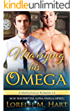 Marrying His Omega MM Non Shifter Alpha Omega Mpreg: A Mapleville Romance (Mapleville Omegas Book 8)
