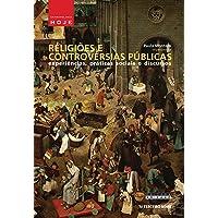 Religiões e controvérsias públicas: experiências, práticas sociais e discursos