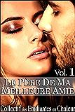 Le Père de ma Meilleure Amie Vol. 1: (Roman Érotique, Première Fois, Jeune/Vieux, Soumission, Alpha Male)