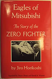 Eagles of Mitsubishi: The Story of the Zero Fighter (English and Japanese Edition)