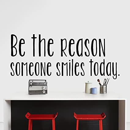 Be The Reason Somebody Smiles Today vinyl wall art sticker words saying inspire