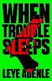 When Trouble Sleeps (An Amaka Thriller)