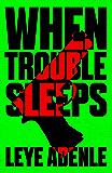 When Trouble Sleeps (An Amaka Thriller Book 2)