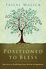 Positioned to Bless: Secrets to Fulfilling Your Divine Assignment Kindle Edition