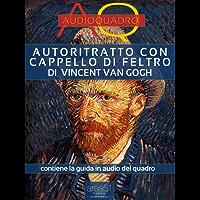 Autoritratto con cappello di feltro di Vincent Van Gogh: Audioquadro