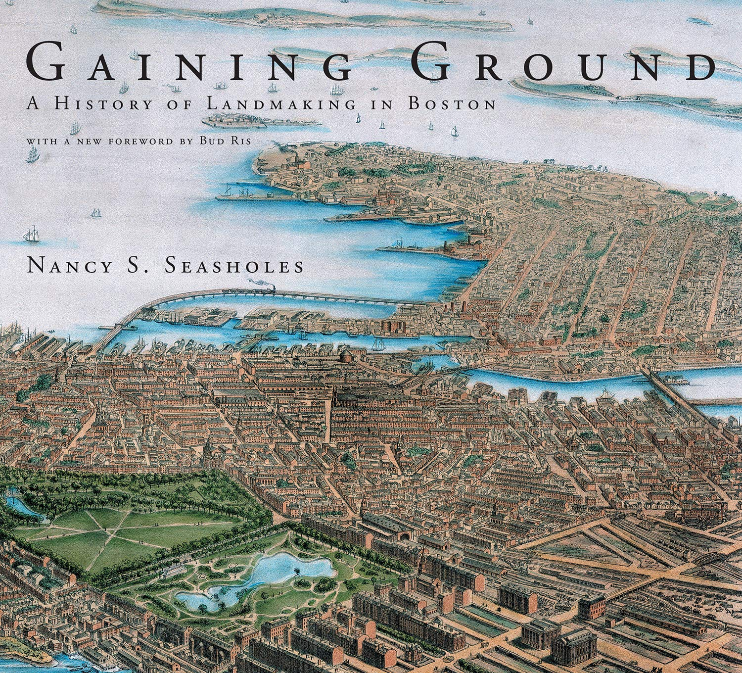 Read Online Gaining Ground: A History of Landmaking in Boston (The MIT Press) pdf epub