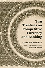 Two Treatises on Competitive Currency and Banking Kindle Edition
