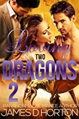 Loving Two Dragons (Awakening Cycle Part 2) Kindle Edition