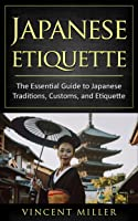 Japanese Etiquette: The Essential Guide To