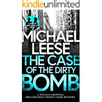 THE CASE OF THE DIRTY BOMB a totally gripping, breathlessly twisty crime mystery (Detective Roper and Hooley Mysteries…