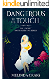 Dangerous to the Touch (The Lindsey Smith Detective Series Book 1)