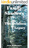 Family Shadows (The Delahass Legacy Book 3)