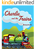 Charlie And The Trains